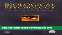 """Read """"Biological Psychology: an Integrative Approach"""" with """"Psychology on the Web: A Student"""