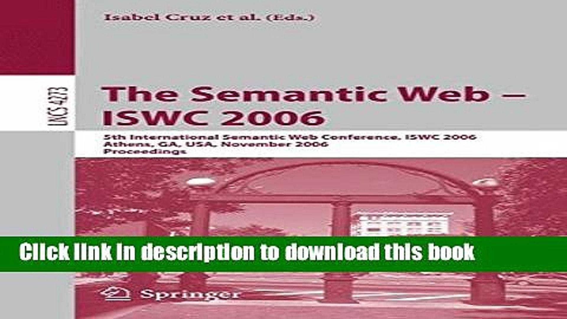 Read The Semantic Web - ISWC 2006: 5th International Semantic Web Conference, ISWC 2006, Athens,