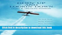 Read Goin  Up And Lookin  Down: The Book About Flying, Airplanes, Pilots, Airports, Plane people,