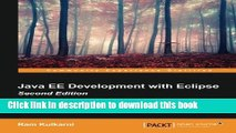 Download Java EE Development with Eclipse - Second Edition  PDF Online