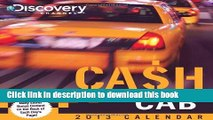 Read Book Cash Cab 2013 Day-to-Day Calendar: Trivia Questions from the Discovery Channel s Hit