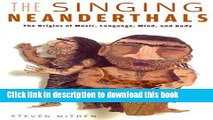 Read The Singing Neanderthals: The Origins of Music, Language, Mind, and Body  Ebook Free