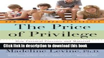 Read The Price of Privilege: How Parental Pressure and Material Advantage Are Creating a