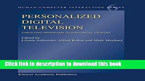 Read Personalized Digital Television: Targeting Programs to Individual Viewers (Human-Computer
