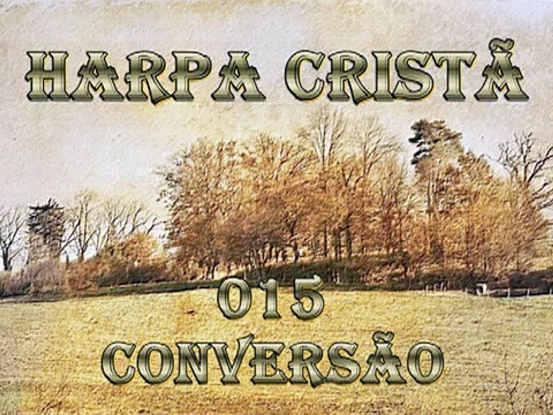 Conversão - 15 - Harpa Cristã - video dailymotion