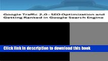 Read Google Traffic 2.0 - SEO Optimization and Getting Ranked in Google Search Engine PDF Online