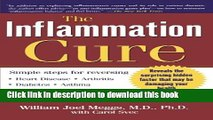 Download Books The Inflammation Cure: Simple Steps for Reversing heart disease, arthritis, asthma,