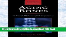 Read Books Aging Bones: A Short History of Osteoporosis (Johns Hopkins Biographies of Disease)