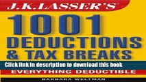 Read Books J.K. Lasser s 1001 Deductions and Tax Breaks: The Complete Guide to Everything