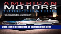Read American Motors Corporation: The Rise and Fall of America s Last Independent Automaker  Ebook