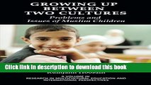 Read Growing Up Between Two Cultures: Issues and problems of  Muslim children (Research in