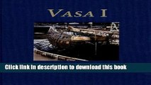 Read Vasa I: The Archaeology of a Swedish Royal Ship of 1628 (Statens Maritima Museer (National