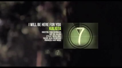 Kaligta - I Will Be Here For You