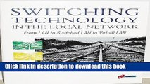 Download Switching Technology in the Local Network: From Lan to Switched Lan to Virtual Lan Ebook