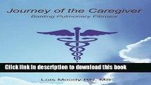 Read Books Journey of the CareGiver: Battling Pulmonary Fibrosis ebook textbooks