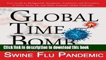 Read Books Global Time Bomb: Surviving the H1N1 Swine Flu Pandemic and Other Global Health Threats