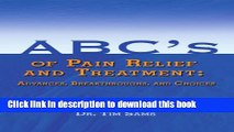 Download Books ABC s of Pain Relief and Treatment: Advances, Breakthroughs, and Choices E-Book Free