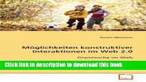 Read Möglichkeiten konstruktiver Interaktionen im Web 2.0: Grenzsuche im Web (German Edition)