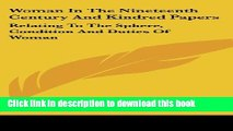 Read Woman in the Nineteenth Century and Kindred Papers: Relating to the Sphere, Condition and