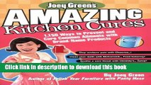 Read Books Joey Green s Amazing Kitchen Cures: 1,150 Ways to Prevent and Cure Common Ailments with