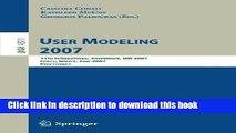 Read User Modeling 2007: 11th International Conference, UM 2007, Corfu, Greece, July 25-29, 2007,