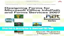 Download Designing Forms for Microsoft Office InfoPath and Forms Services 2007 PDF Free