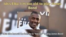 Idris Elba - I'm too old to play James Bond Short News.