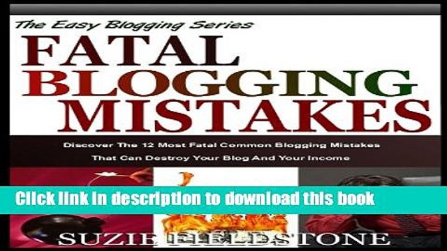 Read FATAL BLOGGING MISTAKES: The 12 Most Common Blogging Mistakes That Destroy Your Blog And Your