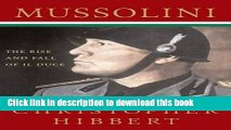 Read Mussolini: The Rise and Fall of Il Duce Ebook Free