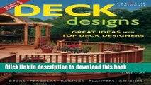 Read Deck Designs: Plus Pergolas, Railings, Planters, Benches  Ebook Free