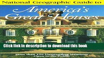 Read National Geographic Guide to Americas Great Houses  Ebook Free