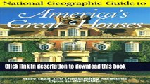 Download National Geographic Guide to Americas Great Houses  Ebook Online