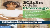 Read Kids with Courage: True Stories About Young People Making a Difference  Ebook Online