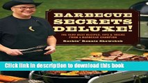 Read Barbecue Secrets Deluxe!: The Very Best Recipes, Tips, and Tricks from a Barbecue Champion
