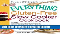 Read The Everything Gluten-Free Slow Cooker Cookbook: Includes Butternut Squash with Walnuts and