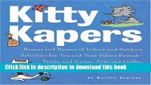[PDF] Kitty Kapers: Dozens and Dozens of Indoor and Outdoor Activities for You and Your Feline