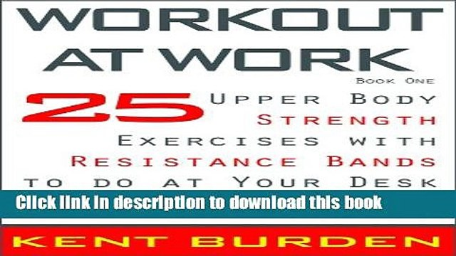 Read Workout at Work: 25 Upper Body Strength Exercises with Resistance Bands to do at Your Desk