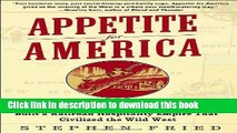 Read Books Appetite for America: How Visionary Businessman Fred Harvey Built a Railroad