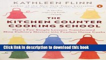 Read The Kitchen Counter Cooking School: How a Few Simple Lessons Transformed Nine Culinary