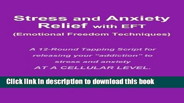 Read Stress and Anxiety Relief with EFT (Emotional Freedom Techniques)  Ebook Free