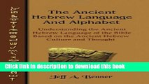 Read The Ancient Hebrew Language and Alphabet: Understanding the Ancient Hebrew Language of the
