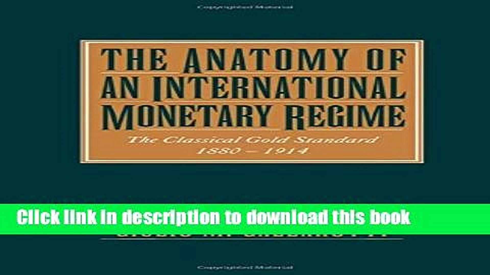 Read Books The Anatomy of an International Monetary Regime: The Classical Gold Standard, 1880-1914