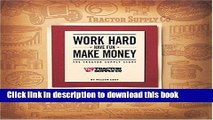 Download Books Work Hard, Have Fun, Make Money: The Tractor Supply Story E-Book Download