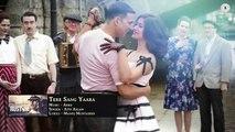 Tere Sang Yaara - FULL SONG   Rustom   Akshay Kumar   Ileana Dcruz   Atif Aslam   Arko   Love Songs