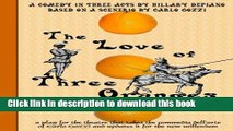 Read The Love of Three Oranges: A Play for the Theatre That Takes the Commedia Dell arte of Carlo