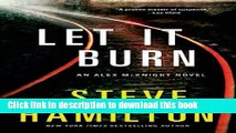 Read Book Let it Burn: An Alex McKnight Novel (Alex McKnight Novels) E-Book Download