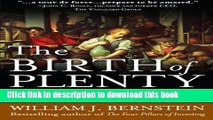 Read Books The Birth of Plenty: How the Prosperity of the Modern World was Created ebook textbooks