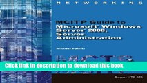 Read Bundle: MCITP Guide to Microsoft Windows Server 2008, Server Administration, Exam #70-646 +