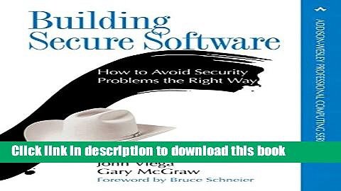 Download Building Secure Software: How to Avoid Security Problems the Right Way  PDF Free