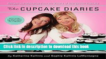 Read Books The Cupcake Diaries: Recipes and Memories from the Sisters of Georgetown Cupcake E-Book